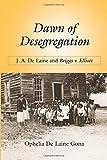 Dawn of Desegregation: J. A. De Laine and Briggs V. Elliott (Non Series)