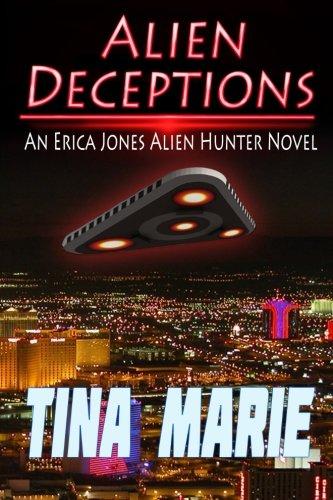 Read Online Alien Deceptions: An Erica Jones Alien Hunter Novel PDF