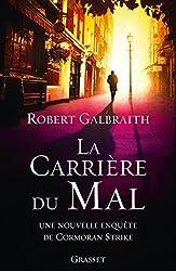 La carrière du mal : roman traduit de l'anglais par Florianne Vidal (Grand Format) (French Edition)