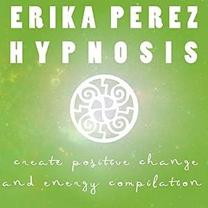 Cree el Cambio y la Energía Positivos Colección Española de Hipnosis Speech