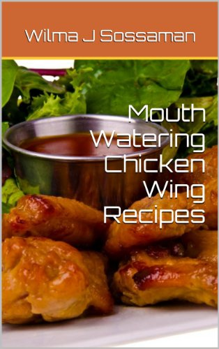 Mouth Watering Chicken Wing Recipes by [Sossaman, Wilma]