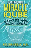 Quantum Sound Miracle iQube: 7 Quantum Hacks to