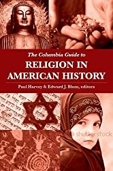 The Columbia Guide to Religion in American History (Columbia Guides to American History and Cultures)