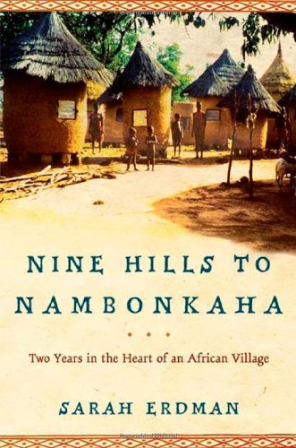 Download Nine Hills to Nambonkaha: Two Years in the Heart of an African Village ebook