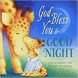 God Bless You And Good Night Amazonca Hannah Hall Steve Whitlow