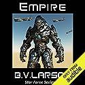 Empire: Star Force, Book 6 Hörbuch von B. V. Larson Gesprochen von: Mark Boyett
