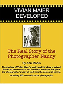 Vivian Maier Developed: The Real Story of the Photographer Nanny