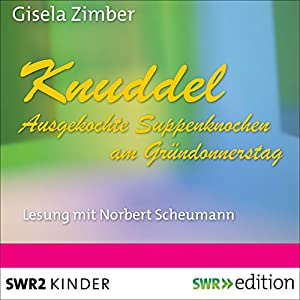 Knuddel: Ausgekochte Knochen am Gründonnerstag Hörbuch