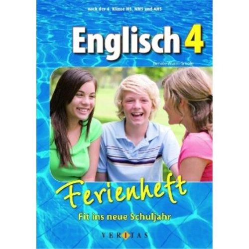 Englisch Ferienhefte: Nach der 4. Klasse HS, NMS und AHS - Fit ins neue Schuljahr: Ferienheft