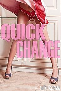 Quick Change par Théo Kosma
