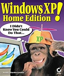 Windows XP Home Edition!: I Didn't Know You Could Do That...