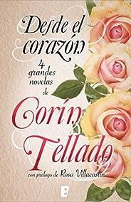 Desde el corazón: Incluye cuatro novelas (antología de novelas Corín Tellado) (Spanish Edition)