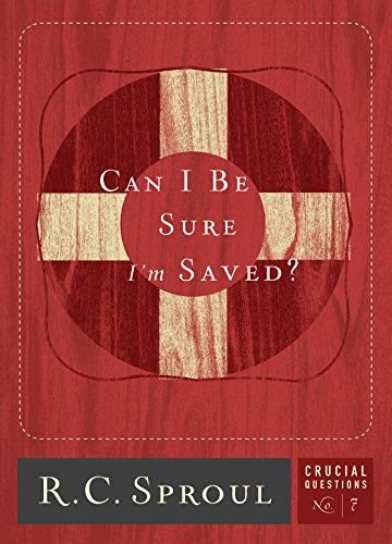 can-i-be-sure-im-saved-crucial-questions-series-book-7
