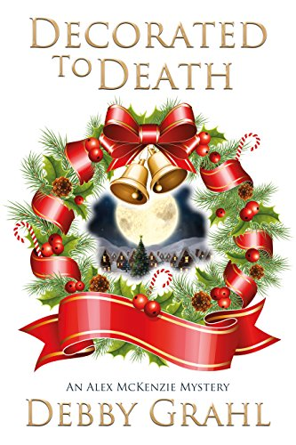 Wreath Decorated (Decorated to Death: An Alex McKenzie Mystery)