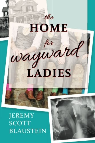 The Home For Wayward Ladies - Jeremy Black Scott