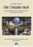 Die Debatte läuft. Ganzheitliche Thesen für Gesellschaft, Wirtschaft und Politik