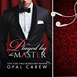 Played by the Master: Mastered By Series, Book 1