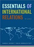 Essentials of International Relations (text only) 5th (Fifth) edition by K. A. Mingst,I. M. Arreguín-Toft