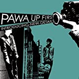 Introducing New Details by Pawa Up First