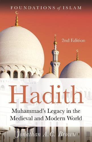 R.e.a.d Hadith: Muhammad's Legacy in the Medieval and Modern World (Foundations of Islam) [T.X.T]