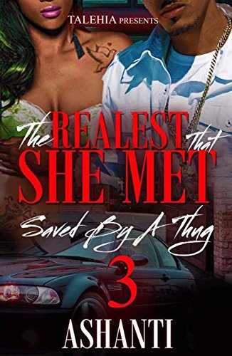 The Realest That She Met 3: Saved By A Thug