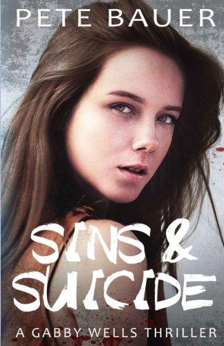 Read Online Sins & Suicide (A Gabby Wells Thriller) (Volume 3) pdf epub
