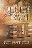Pieces of the Past, Bree Matthews, 1481717766
