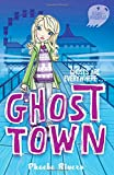Front cover for the book Ghost Town (Saranormal) by Phoebe Rivers