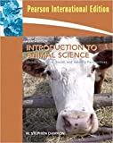 img - for INTRODUCTION TO ANIMAL SCIENCE: GLOBAL, BIOLOGICAL, SOCIAL AND INDUSTRY PERSPECTIVES, 4TH EDITION book / textbook / text book
