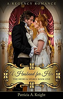 A Husband for Hire (The Heirs & Spares Series Book 1) by [Knight, Patricia A.]