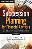 Succession Planning for Financial Advisors, + Website: Building an Enduring Business (Wiley Finance)
