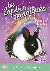 Les lapins magiques, tome 3 : Petits pas de danse par Sue Bentley
