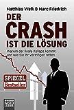 Der Crash ist die Lösung: Warum der finale Kollaps kommt und wie Sie Ihr Vermögen retten (Lübbe Sachbuch)
