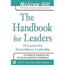 The Handbook for Leaders: 24 Lessons for Extraordinary Leaders by Zenger, John, Folkman, Joseph 1st edition (2004) Paperback