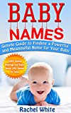 Baby Names: Simple Guide to Finding a Powerful and Meaningful Name for Your Baby