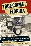 True Crime: Florida, Catherine & Cynthia Cole & Thuma, 0811736288