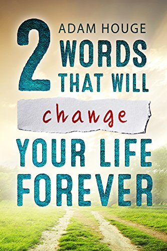 2 Words That Will Change Your Life Forever