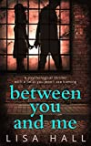 Between You and Me: A psychological thriller with a twist you won't see coming (kindle edition)