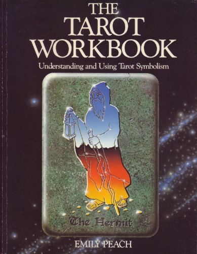 The Tarot Workbook: Understanding and Using Tarot - Sterling Peach