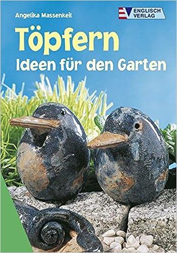 Töpfern: Ideen Für Den Garten: Amazon.de: Angelika Massenkeil: Bücher