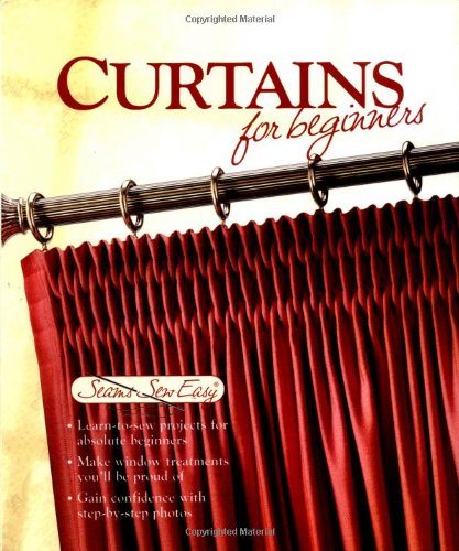 Curtains for Beginners (Seams Sew Easy) by Brand: Creative Publishing international