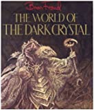World of the Dark Crystal, Brian Froud and J. J. Llewelyn, 0394521684