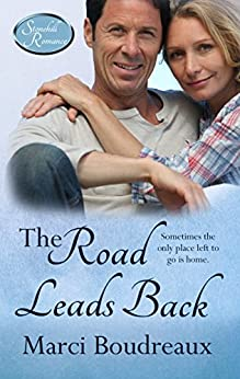 The Road Leads Back (Stonehill Romance Book 1) by [Boudreaux, Marci]