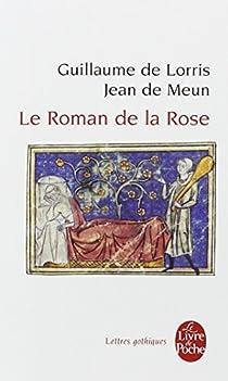 Le roman de la rose par Lorris