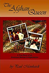The Afghan Queen: A True Story of an American Woman in Afghanistan