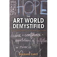 The Art World Demystified: How Artists Define and Achieve Their Goals