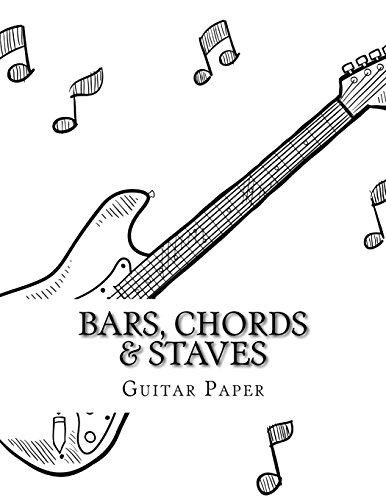 Bars, Chords & Staves (8.5 X 11 Guitar Blank Sheet Music) (Volume 2)