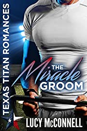 The Miracle Groom (Texas Titans Romances Book 1)