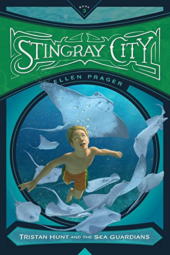 Stingray City (Tristan Hunt and the Sea - Ray Junior
