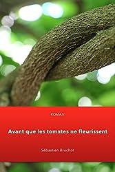 Avant que les tomates ne fleurissent (French Edition)